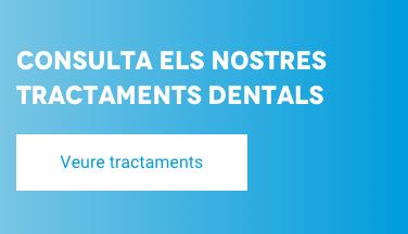 consulta els nostres tractaments dentals