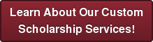 Learn About Our Custom Scholarship Services!