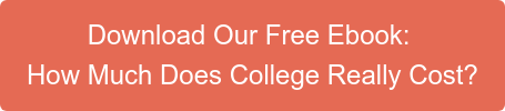 Download Our Free Ebook:  How Much Does College Really Cost?