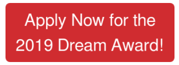 Apply Now for the 2019 Dream Award!