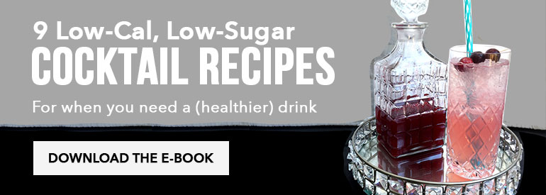 Download these 9 Low-Cal Cocktail Recipes