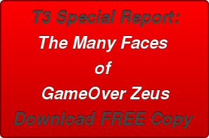 T3 Special Report: The Many Faces  of  GameOver Zeus Download FREE Copy