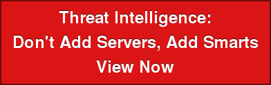 Threat Intelligence:  Don't Add Servers, Add Smarts View Now