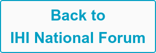 Back to  IHI National Forum