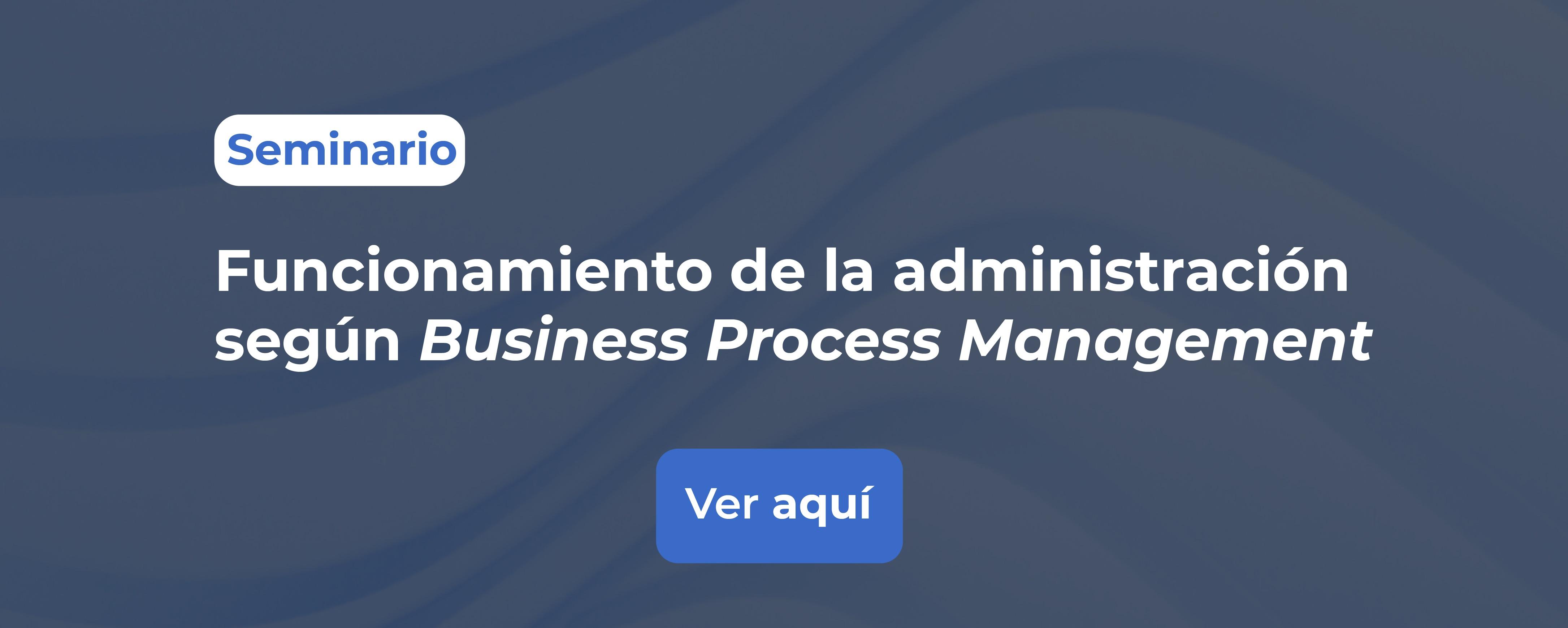Funcionamiento de la administración segun business process management