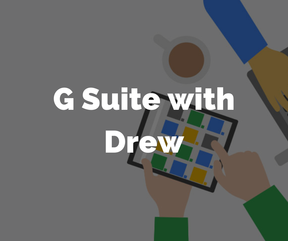 G Suite with Drew