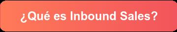 ¿Qué es Inbound Sales?