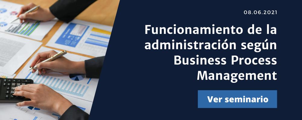 Funcionamiento de la administración según Business Process Management