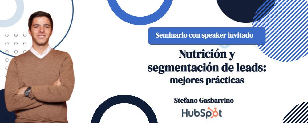 CTACE - Seminario con speaker invitado: Nutrición y segmentación de leads.
