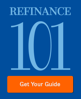 Refinance 101. Get Your Guide.