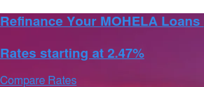 Refinance Your MOHELA Loans    Rates starting at 2.47% Compare Rates