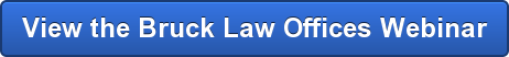 View the Bruck Law Offices Webinar