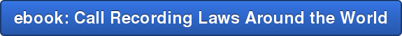 ebook: Call Recording Laws Around the World