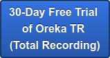 30-Day Free Trial  of Oreka TR  (Total Recording)