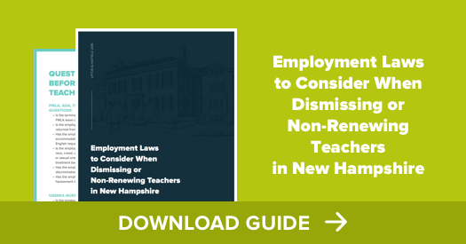 Employment Laws to Consider When Dismissing or Non-Renewing Teachers