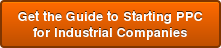 Get the Guide to Starting PPC for Industrial Companies