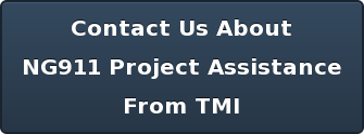 Contact Us About NG911 Project Assistance From TMI