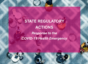State Regulatory Actions COVID-19