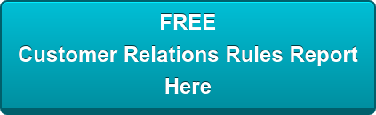 FREE  Customer Relations Rules Report Here