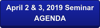 April 2 & 3, 2019 Seminar AGENDA