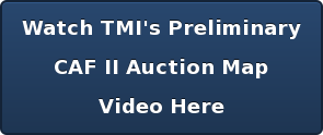 Watch TMI's Preliminary CAF II Auction Map Video Here