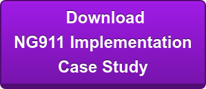 Download NG911 Implementation Case Study