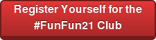 Register Yourself for the #funfun21 Club
