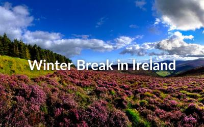 Winter Break in Ireland