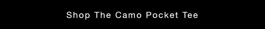 Shop The Camo Pocket Tee