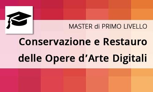 Scopri Master in  Conservazione e restauro   delle opere digitali