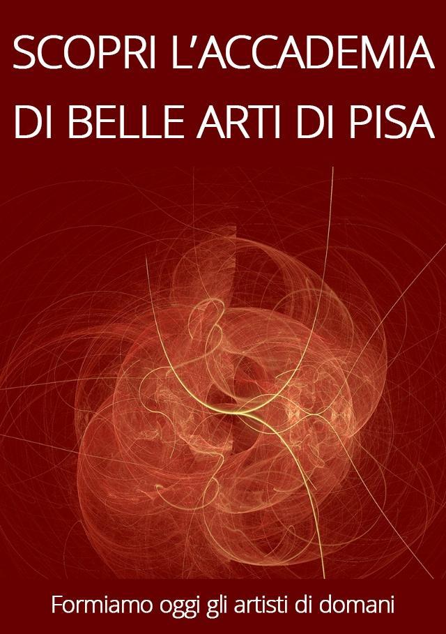 Scopri l'Accademia di Belle Arti di Pisa
