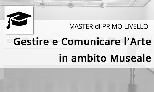 Master Gestire e comunicare arte in ambito museale