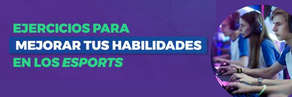 HABILIDADES EN LOS ESPORTS