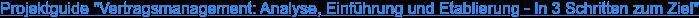 """Projektguide """"Vertragsmanagement: Analyse, Einführung und Etablierung - In 3 Schritten zum Ziel"""""""