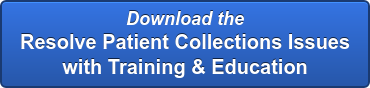 Download the  Resolve Patient Collections Issues   with Training & Education