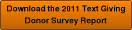 Download the 2011 Text Giving Donor Survey Report