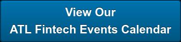 View Our ATL Fintech Events Calendar