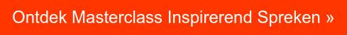 Ontdek de Masterclass Inspirerend Spreken »