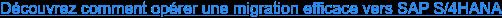 Découvrez comment opérer une migration efficace vers SAP S/4HANA