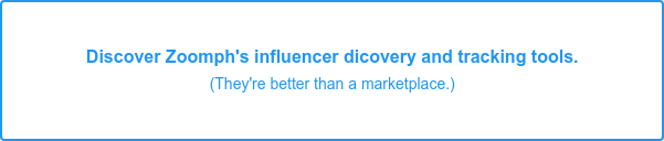 Discover Zoomph's influencer dicovery and tracking tools. (They're better than a marketplace.)