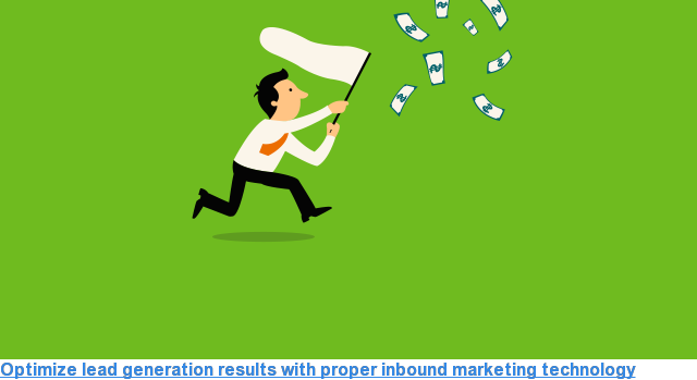 Optimize lead generation results with proper inbound marketing technology