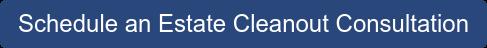 Schedule an Estate Cleanout Consultation