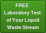FREE  Laboratory Test  of Your Liquid Waste Stream