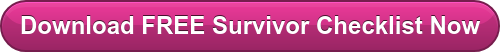 Download FREE Survivor Checklist Now