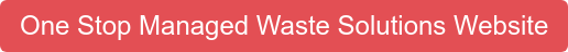 One Stop Waste Managed Solutions Website