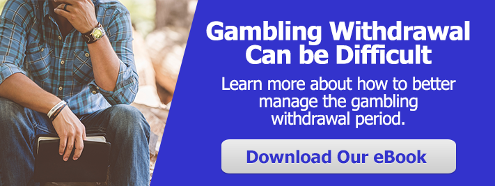 Understanding gambling withdrawal