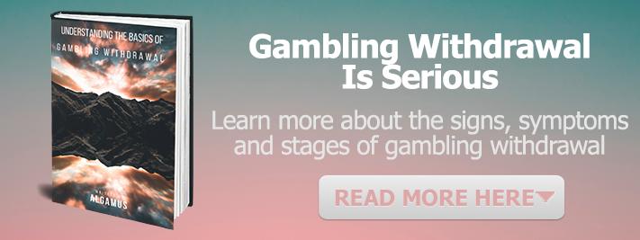 Understanding gambling withdrawal