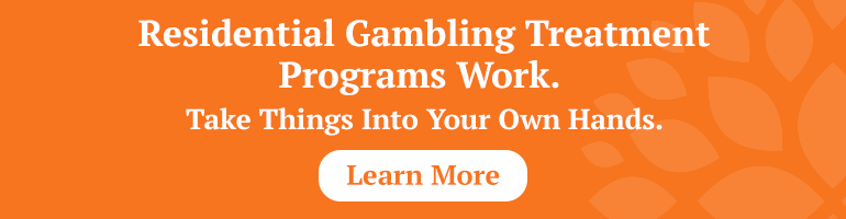 Residential Gambling Treatment Programs Work. Make the Change You Need.