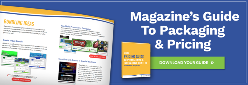 Get your copy of Your Pricing Guide to Promotions for Magazines.