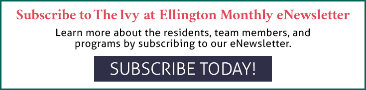 Subscribe to The Ivy at Ellington Monthly eNewsletter